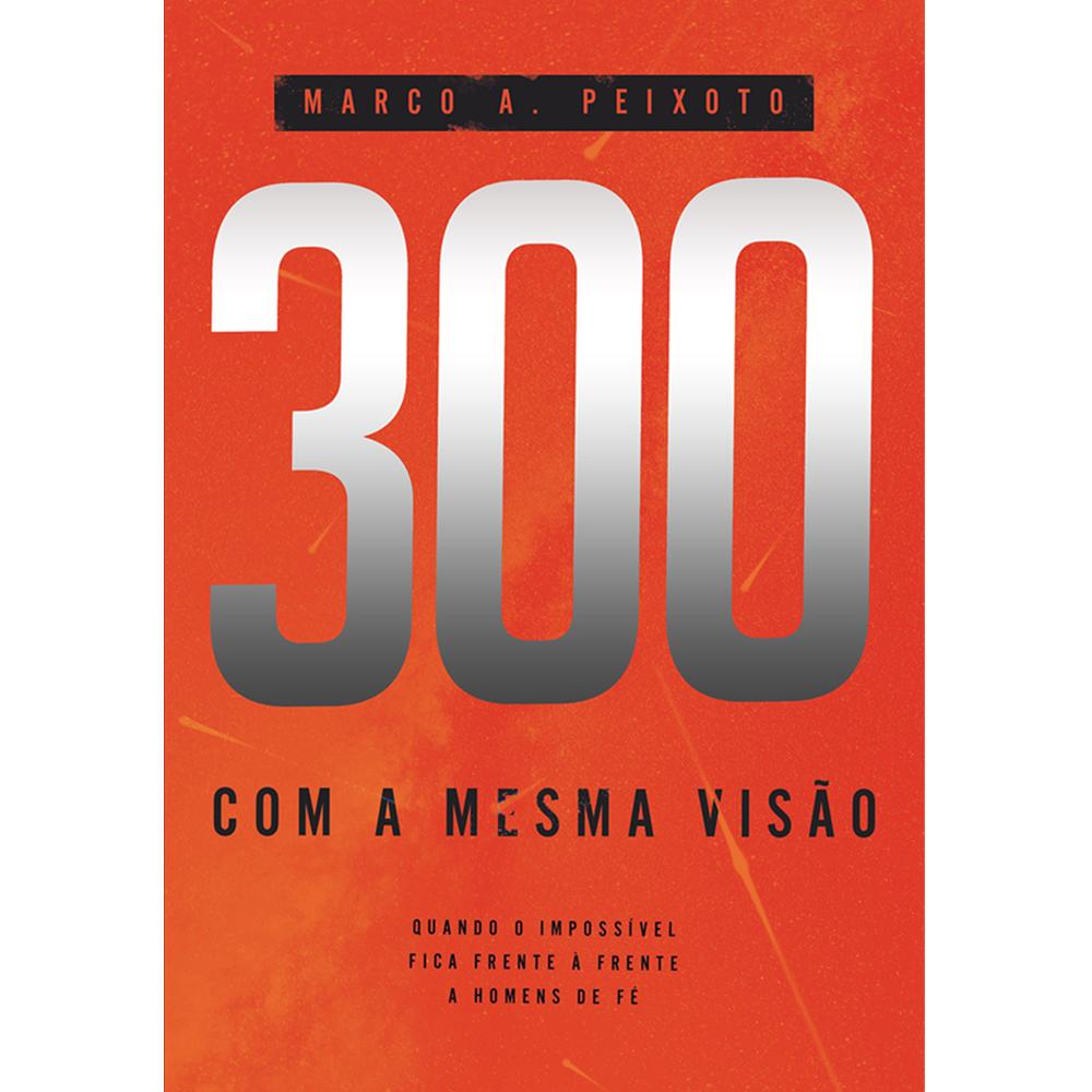 300 com a mesma visão, Marco A. Peixoto
