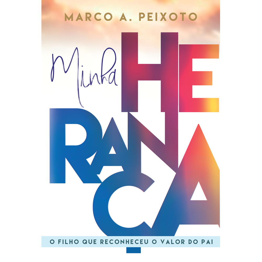 Minha Herança, Marco A. Peixoto