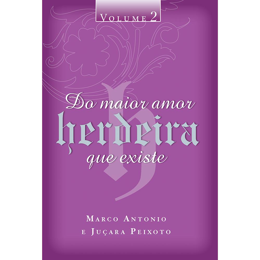 Herdeira do maior amor que existe – Volume 2, Marco Antonio e Juçara Peixoto