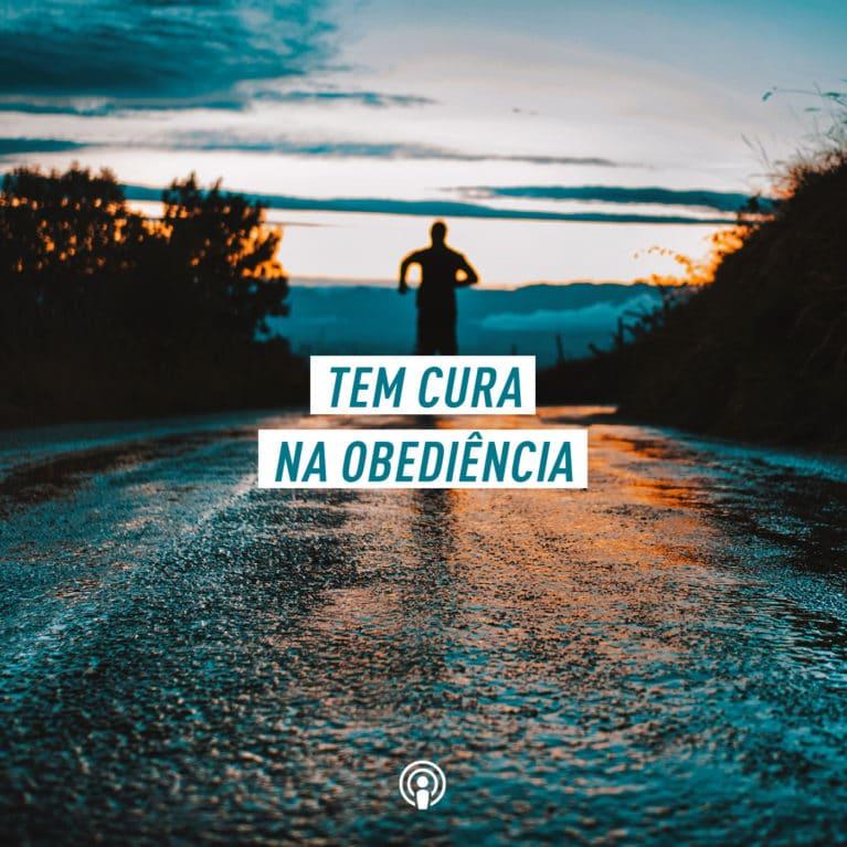 Tem cura na obediência, Pr Marco A Peixoto