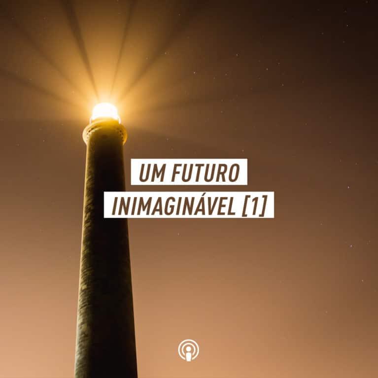 Um futuro inimaginável – Parte 1, Pr Marco A Peixoto