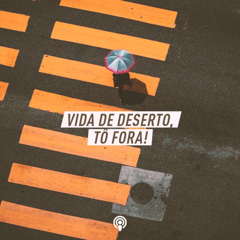 Vida de Deserto, Tô Fora!, Pr Marco A Peixoto